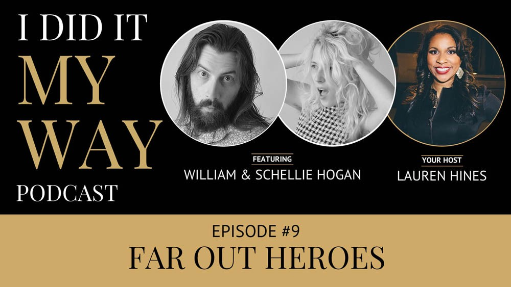 William and Schellie Hogan: Far Out Heroes - IDIMY009