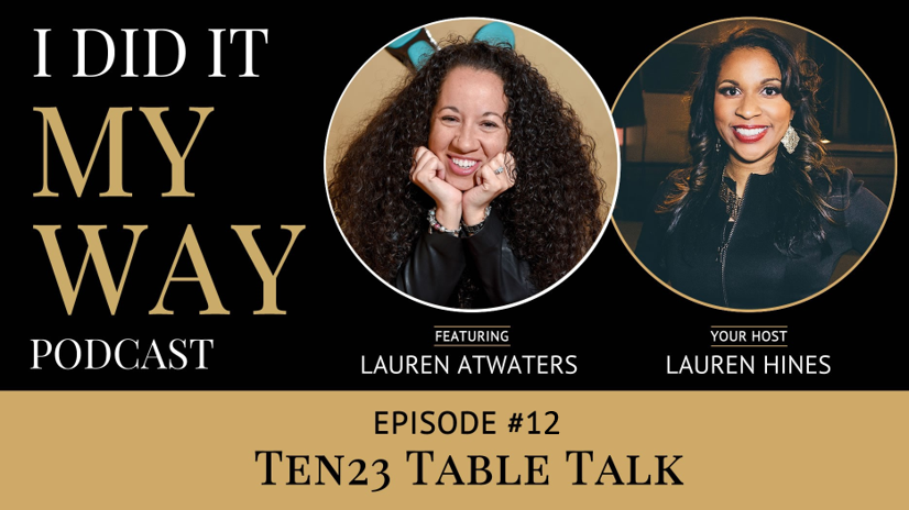 Lauren Atwaters: Ten23 Table Talk - IDIMY0012
